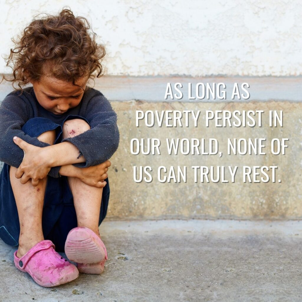Poverty is a worldwide problem affecting millions.